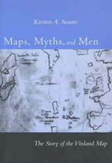 Maps, Myths, and Men | Kirsten A. Seaver |