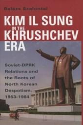 Kim Il Sung in the Khrushchev Era