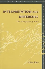 Interpretation and Difference | Alan Bass |