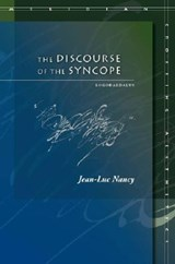 The Discourse of the Syncope | Jean-Luc Nancy |