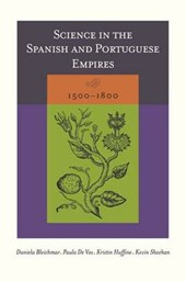 Science in the Spanish and Portuguese Empires, 1500-1800