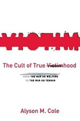 The Cult of True Victimhood | Alyson Cole |