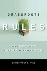 Grassroots Rules | Christopher C. Hull |