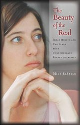 The Beauty of the Real | Mick Lasalle |