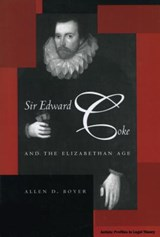 Sir Edward Coke and the Elizabethan Age | Allen D. Boyer |