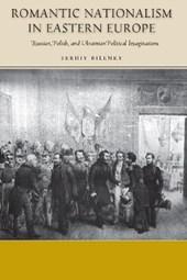 Romantic Nationalism in Eastern Europe