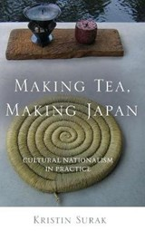 Making Tea, Making Japan | Kristin Surak |