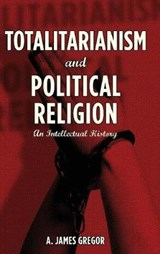 Totalitarianism and Political Religion | A. Gregor |