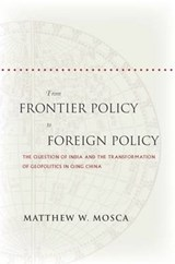 From Frontier Policy to Foreign Policy | Matthew W. Mosca |