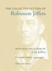 The Collected Letters of Robinson Jeffers with Selected Letters of Una Jeffers