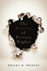 The Poverty of Privacy Rights | Khiara M. Bridges |