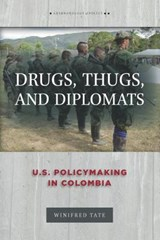 Drugs, Thugs, and Diplomats | Winifred Tate |