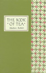 Book of tea - classic edition | Kakuzo Okakura |