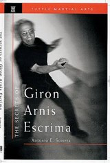 Secrets of Giron Arnis Escrima | Antonio E. Somera |
