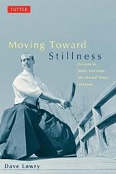 Moving Toward Stillness