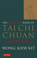 The Complete Book of Tai Chi Chuan | Wong Kiew Kit |