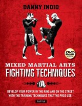 Mixed Martial Arts Fighting Techniques | Danny Indio |