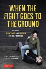 When the Fight Goes to the Ground | Lori O'connell |
