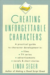 Creating Unforgettable Characters | Linda Seger |