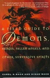 A Field Guide to Demons, Fairies, Fallen Angels, and Other Subversive Spirits | Mack, Carrie Meback ; Mack, Dinah |