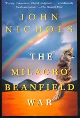 The Milagro Beanfield War | John Treadwell Nichols |