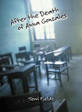 After the Death of Anna Gonzales | Terri Fields |