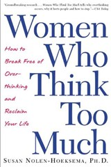 Women Who Think Too Much | Susan Nolen-Hoeksema |