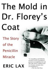 The Mold In Dr. Florey's Coat | Eric Lax |