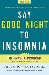 Say Good Night to Insomnia | Gregg D. Jacobs |