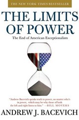 The Limits of Power | Andrew J. Bacevich |