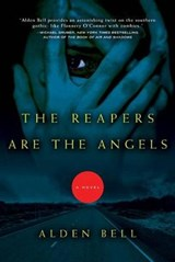 The Reapers Are the Angels | Alden Bell |