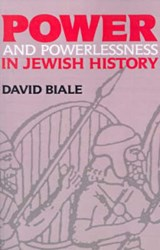 Power & Powerlessness in Jewish History | David Biale |