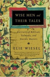 Wise Men and Their Tales | Elie Wiesel |