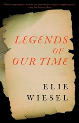 Legends of Our Time | Elie Wiesel |