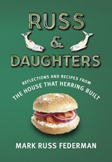 Russ & Daughters | Mark Russ Federman |