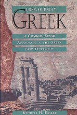 User-Friendly Greek | Kendell H. Easley |