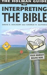 The Holman Guide to Interpreting the Bible | Dockery, David S. ; Guthrie, George H. |
