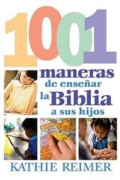 Las 1001 Maneras de Presentar la Biblia A los Ninos