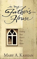 In My Father's House | Mary Kassian |