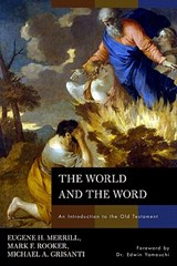 The World and the Word | Merrill, Eugene H. ; Rooker, Mark F. ; Grisanti, Michael A. |