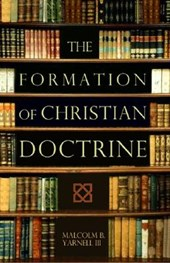 The Formation of Christian Doctrine | Malcolm B. Yarnell |