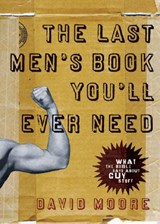 The Last Men's Book You'll Ever Need | David Moore |