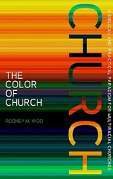The Color of Church | Rodney M. Woo |