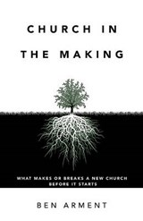Church in the Making | Ben Arment |