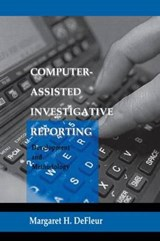 Computer-Assisted Investigative Reporting | Margaret DeFleur |