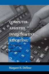 Computer-Assisted Investigative Reporting