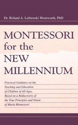 Montessori for the New Millennium | R. A. D. Wentworth |