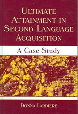 Ultimate Attainment in Second Language Acquisition | Donna Lardiere |