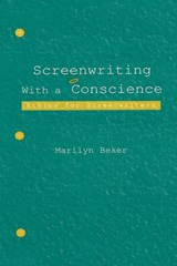 Screenwriting With a Conscience | Marilyn Beker |