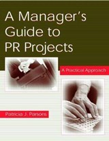 A Manager's Guide to Pr Projects | Patricia J. Parsons |